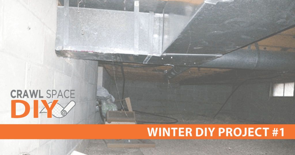 Winter DIY project | Crawl Space Encapsulation